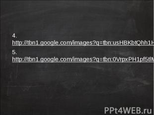 4. http://tbn1.google.com/images?q=tbn:usHBKbtQhh1HpM:http://drrobyn.files.wordp