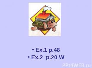 Ex.1 р.48Ex.2 р.20 W
