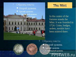 In the center of the fortress stands the Mint. It was founded in 1724. Coins, ba