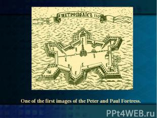 One of the first images of the Peter and Paul Fortress.