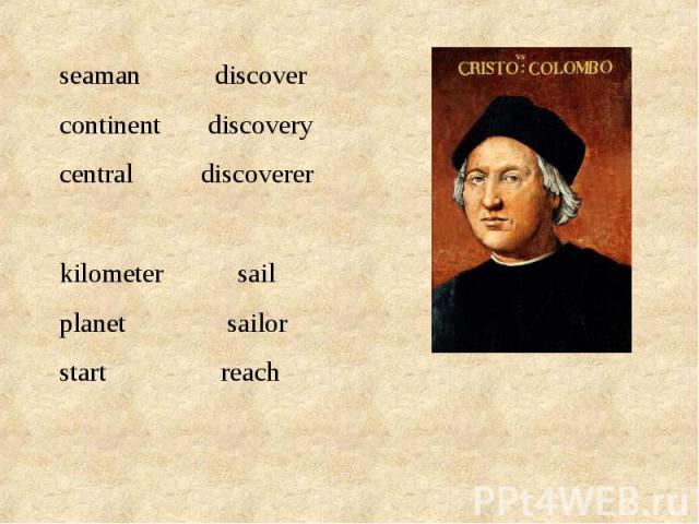 seaman discovercontinent discoverycentral discovererkilometer sailplanet sailorstart reach