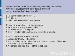 Health, healthy, healthily, healthiness, unhealthy, unhealthilyAdvertise, advert