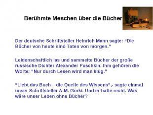 """Der deutsche Schriftsteller Heinrich Mann sagte: """"Die Bücher von heute sind Tate"""