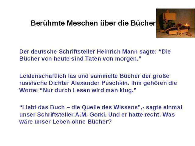 """Der deutsche Schriftsteller Heinrich Mann sagte: """"Die Bücher von heute sind Taten von morgen."""" Leidenschaftlich las und sammelte Bücher der große russische Dichter Alexander Puschkin. Ihm gehören die Worte: """"Nur durch Lesen wird man klug.""""""""Liebt das…"""