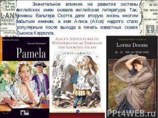 Значительное влияние на развитие системы английских имен оказала английская лите