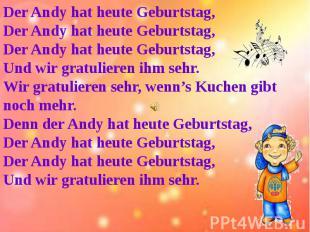 Der Andy hat heute Geburtstag,Der Andy hat heute Geburtstag,Der Andy hat heute G
