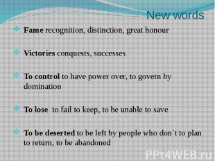 New wordsFame recognition, distinction, great honourVictories conquests, success