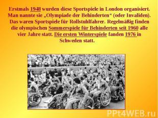 """Erstmals 1948 wurden diese Sportspiele in London organisiert. Man nannte sie """"Ol"""