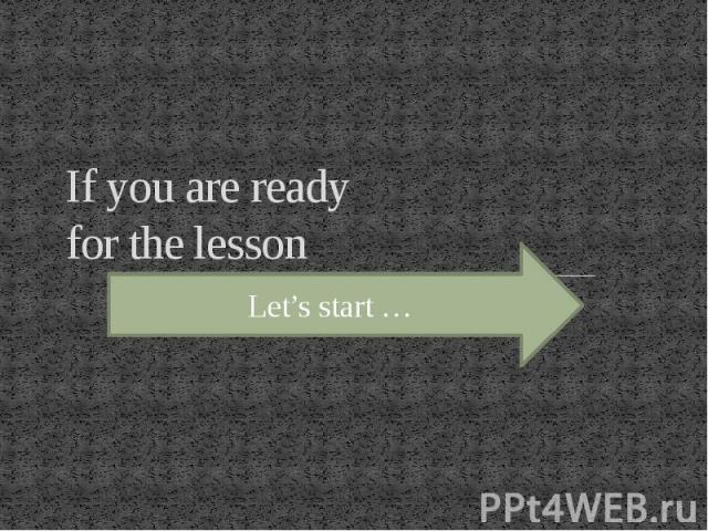 If you are ready for the lesson
