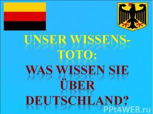 Unser Wissens-toto:Was wissen sie über Deutschland?