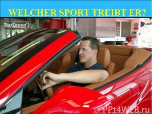 Welcher Sport treibt er?