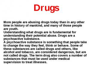 More people are abusing drugs today than in any other time in history of mankind
