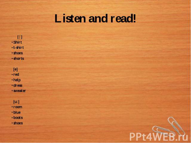Listen and read!