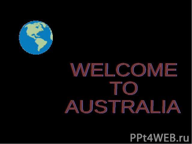 WELCOME TOAUSTRALIA