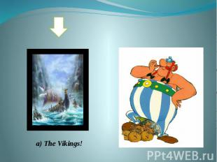 a) The Vikings!