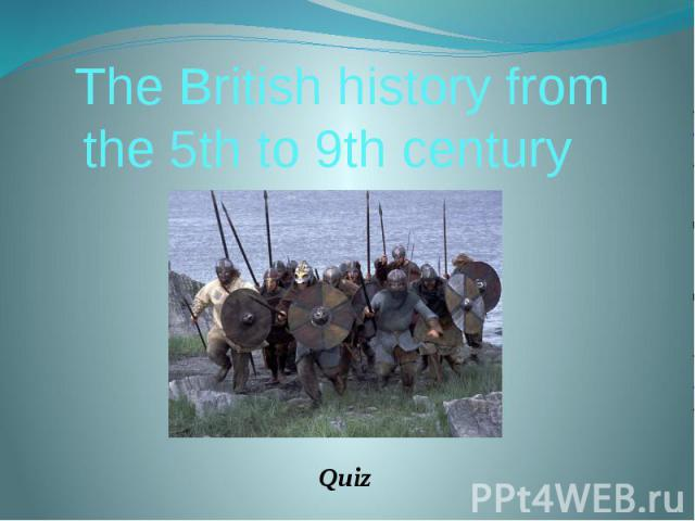 The British history from the 5th to 9th century