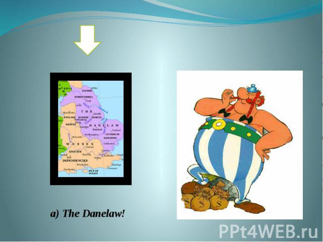 a) The Danelaw!