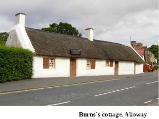 Burns`s cottage. Alloway
