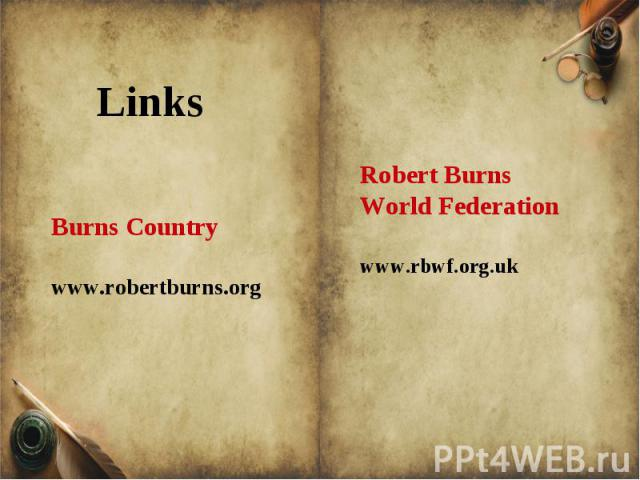 Burns Countrywww.robertburns.orgRobert Burns World Federationwww.rbwf.org.uk