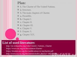 Plan: 1. The Charter of The United Nations. 2. Structure. 3. The main chapters o