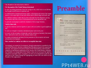 The Preamble to the treaty reads as follows: We the peoples of the United Nation