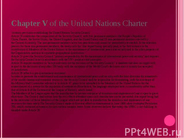 Chapter V of theUnited Nations Charter contains provisions establishing theUnited Nations Security Council. Article 23 establishes the composition of the Security Council, withfive permanent members(thePeople's Republic of China,France, theSo…