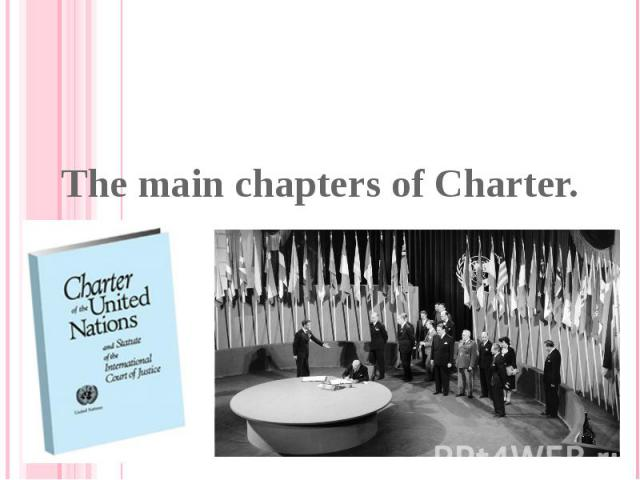 The main chapters of Charter.
