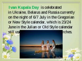 Ivan Kupala Day is celebrated in Ukraine, Belarus and Russia