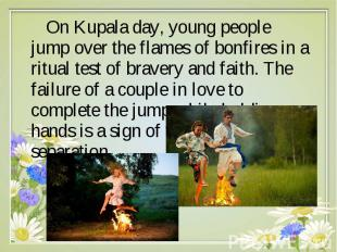 On Kupala day, young people jump over the flames of bonfires in a ritu