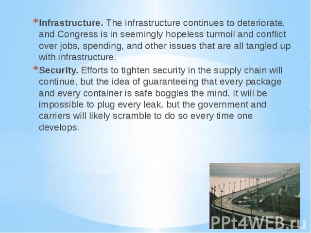 Infrastructure. The infrastructure continues to deteriorate, and Congress is in seemingly hopeless turmoil and conflict over jobs, spending, and other issues that are all tangled up with infrastructure. Infrastructure. The infrastructure continues t…