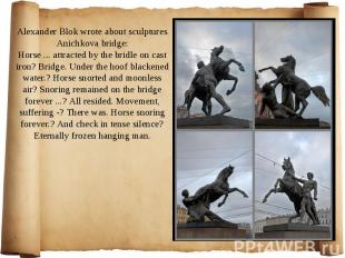 Alexander Blok wrote about sculptures Anichkova bridge: Horse ... attracted by t
