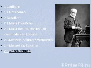 1 Laufbahn 1 Laufbahn 1.1 Privatleben 2.Schaffen 2.1 Maler Preußens 2.2 Maler de