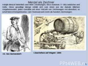 Menzel als Zeichner Adolph Menzel hinterließ rund 6000 Zeichnungen, hinzu kommen