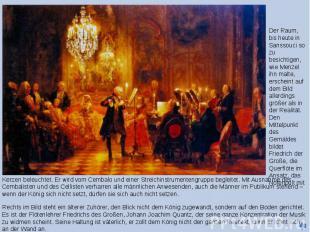 Kerzen beleuchtet. Er wird vom Cembalo und einer Streichinstrumentengruppe begle