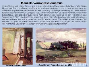 Menzels Vorimpressionismus In den 1840er und 1850er Jahren, also in einer relati