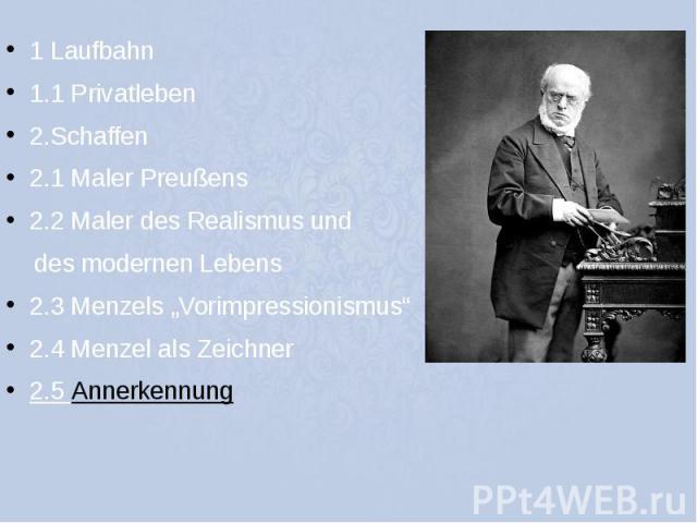 """1 Laufbahn 1 Laufbahn 1.1 Privatleben 2.Schaffen 2.1 Maler Preußens 2.2 Maler des Realismus und des modernen Lebens 2.3 Menzels """"Vorimpressionismus"""" 2.4 Menzel als Zeichner 2.5 Annerkennung"""