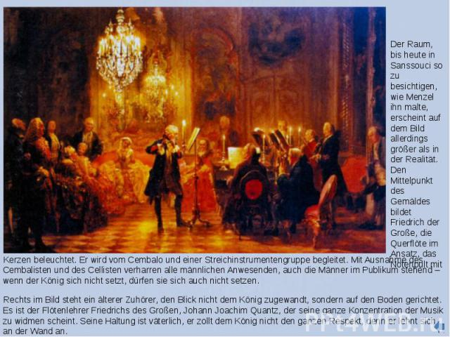 Kerzen beleuchtet. Er wird vom Cembalo und einer Streichinstrumentengruppe begleitet. Mit Ausnahme des Cembalisten und des Cellisten verharren alle männlichen Anwesenden, auch die Männer im Publikum stehend – wenn der König sich nicht setzt, dürfen …