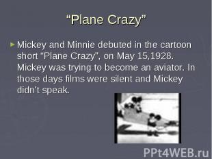 """""""Plane Crazy""""Mickey and Minnie debuted in the cartoon short """"Plane Crazy"""", on Ma"""