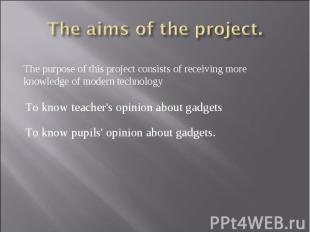 The aims of the project.The purpose of this project consists of receiving more k