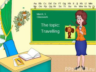 The topic: Travelling March, 5 Glasswork