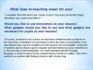 """What does m-teaching mean for you? """"I consider that this word can mean modern be"""