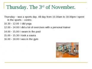Thursday. The 3rd of November. Thursday – was a sports day. All day from 10.30am