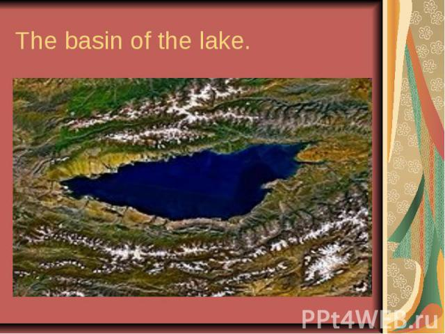 The basin of the lake.