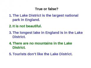 True or false? The Lake District is the largest national park in England. It is