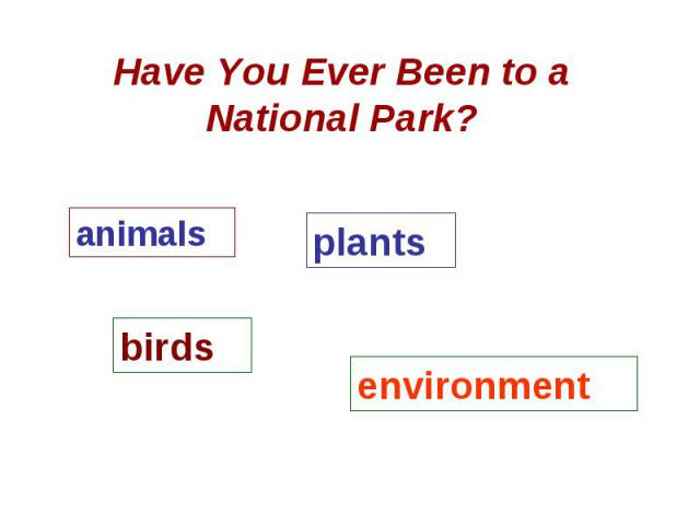 Have You Ever Been to a National Park?