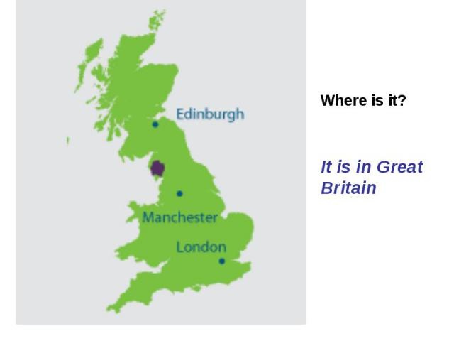 Where is it? It is in Great Britain