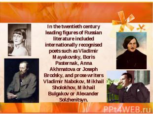 In the twentieth century leading figures of Russian literature included internat