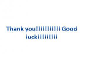 Thank you!!!!!!!!!!! Good luck!!!!!!!!!