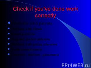 Check if you've done work correctly Problems with parents Problems with friends