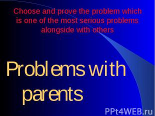 Choose and prove the problem which is one of the most serious problems alongside